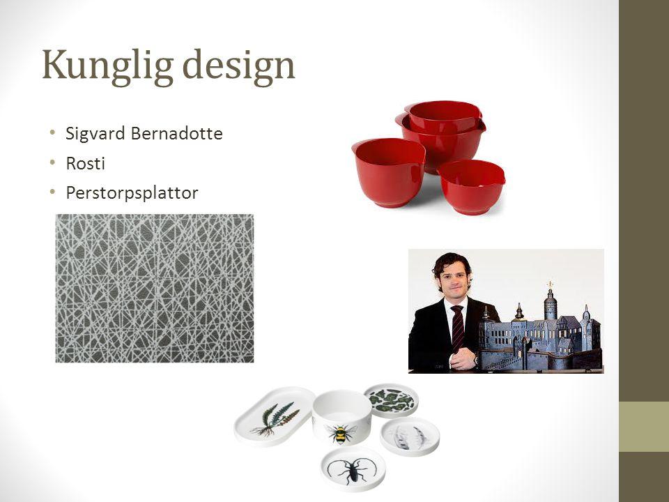 Kunglig design Sigvard Bernadotte Rosti Perstorpsplattor