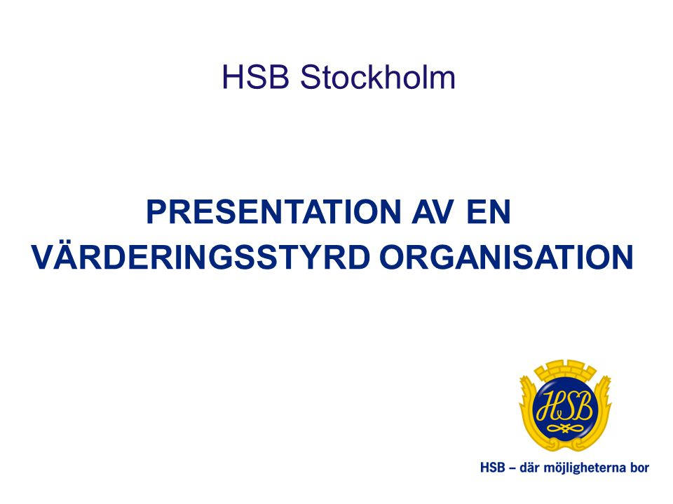 HSBs kärnvärderingar Engagemang Trygghet Hållbarhet Omtanke Samverkan
