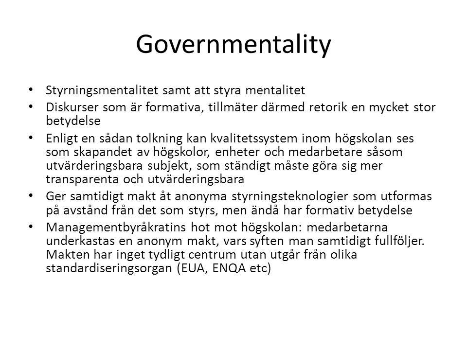 Governmentality Styrningsmentalitet samt att styra mentalitet