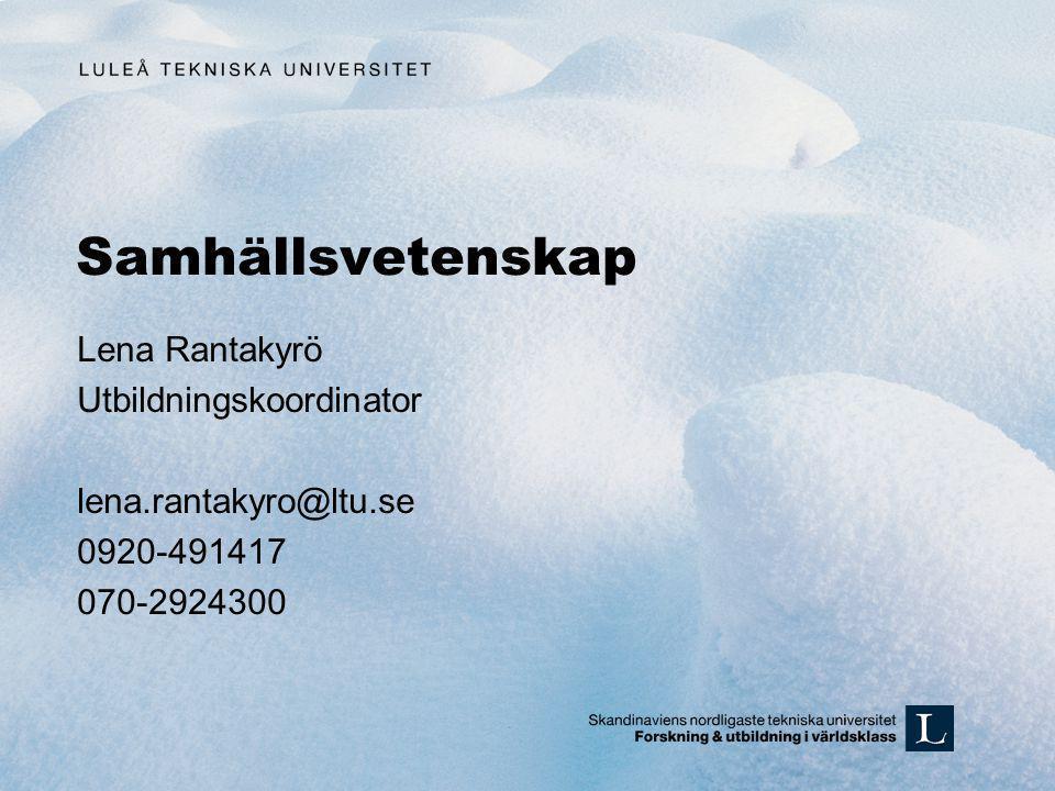 Samhällsvetenskap Lena Rantakyrö Utbildningskoordinator