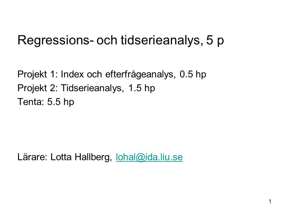 Regressions- och tidserieanalys, 5 p