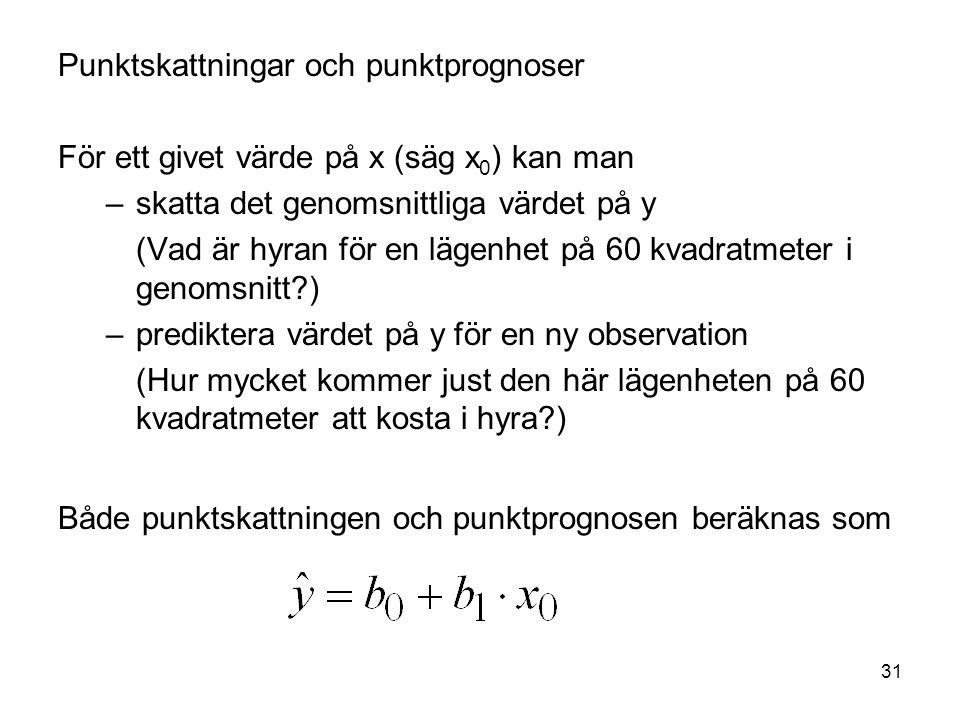 Punktskattningar och punktprognoser