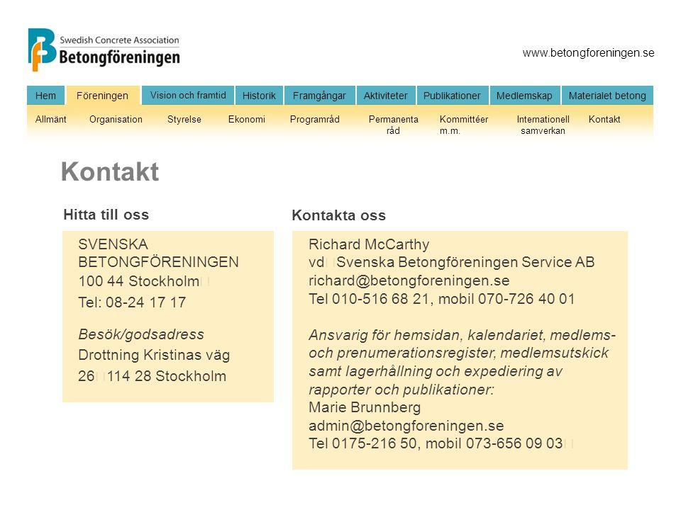 Kontakt Hitta till oss Kontakta oss SVENSKA BETONGFÖRENINGEN