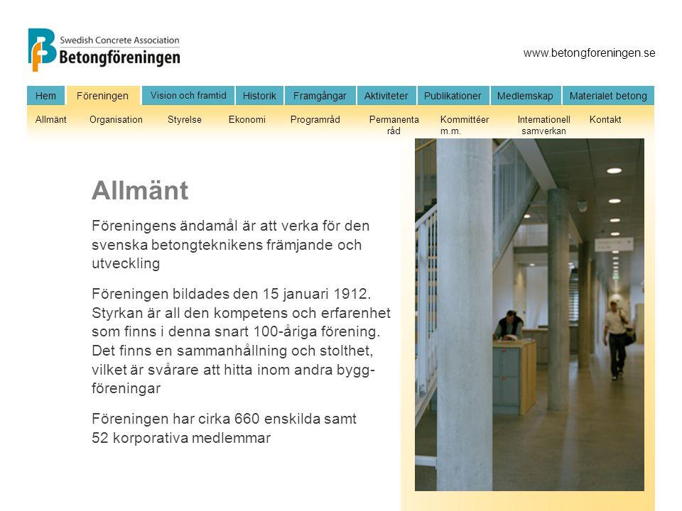 Allmänt Föreningens ändamål är att verka för den svenska betongteknikens främjande och utveckling.