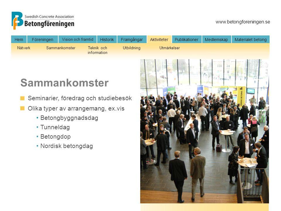 Sammankomster Seminarier, föredrag och studiebesök