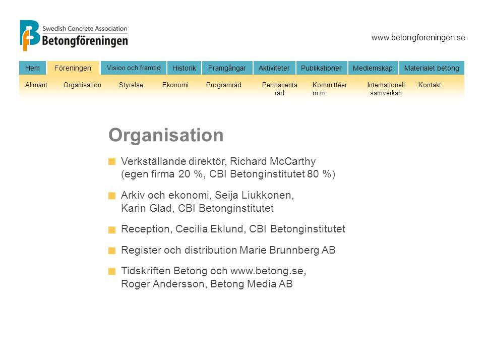 Organisation Verkställande direktör, Richard McCarthy (egen firma 20 %, CBI Betonginstitutet 80 %)