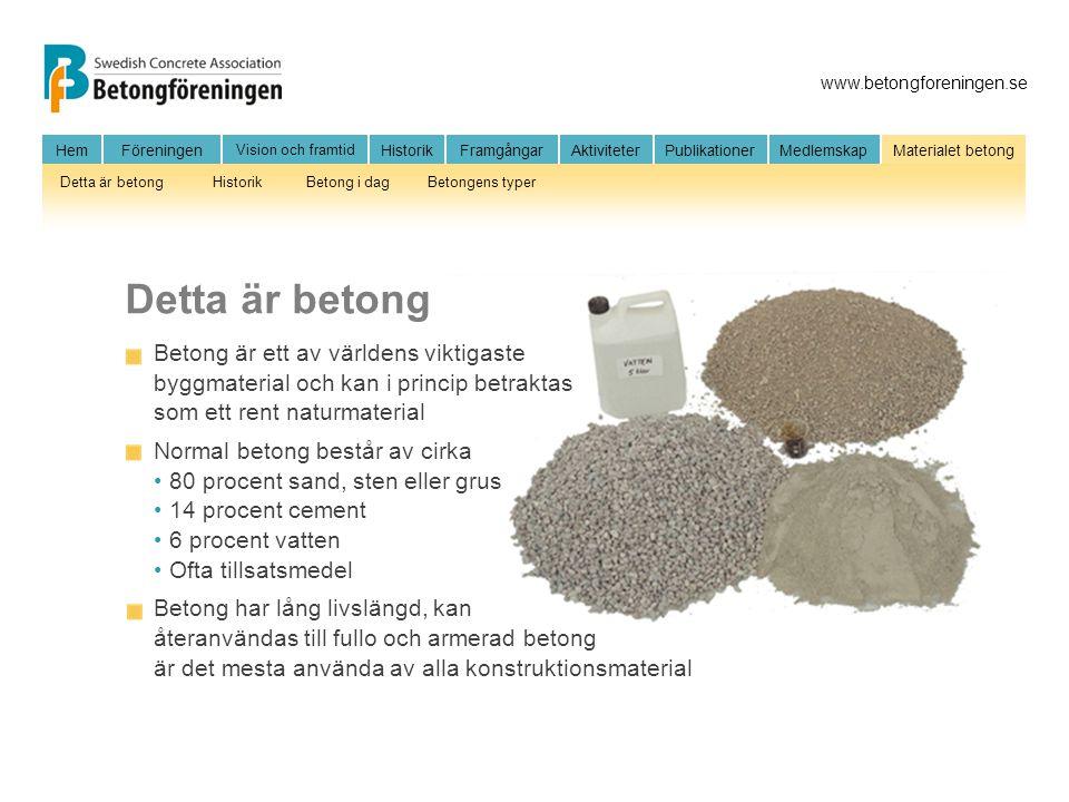 Detta är betong Betong är ett av världens viktigaste