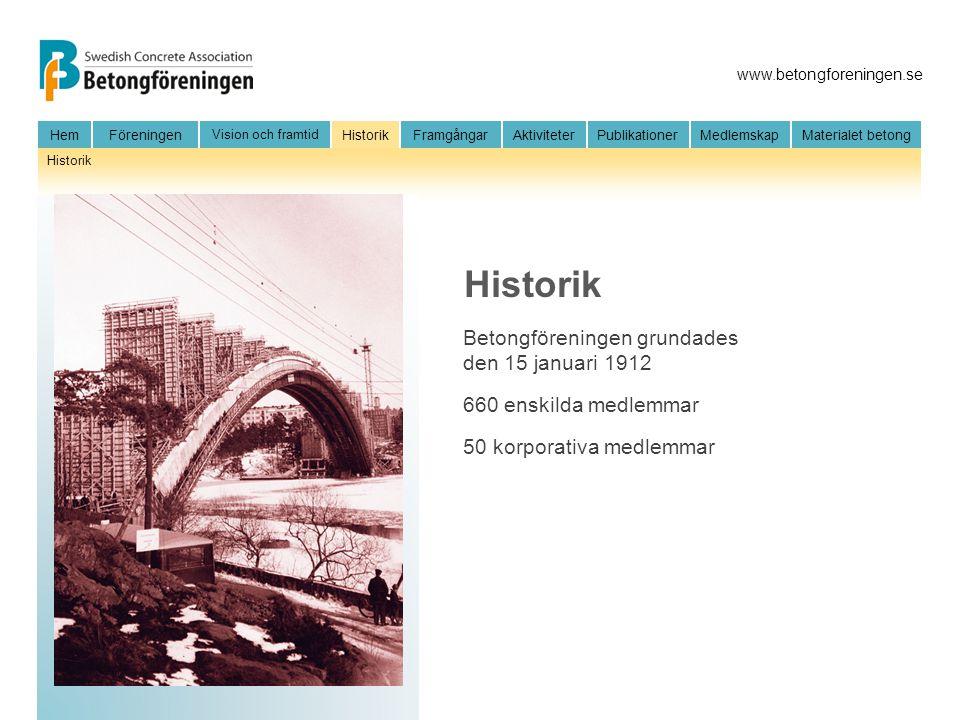 Historik Betongföreningen grundades den 15 januari 1912