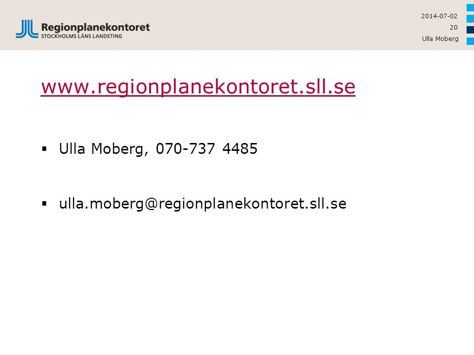 www.regionplanekontoret.sll.se Ulla Moberg, 070-737 4485