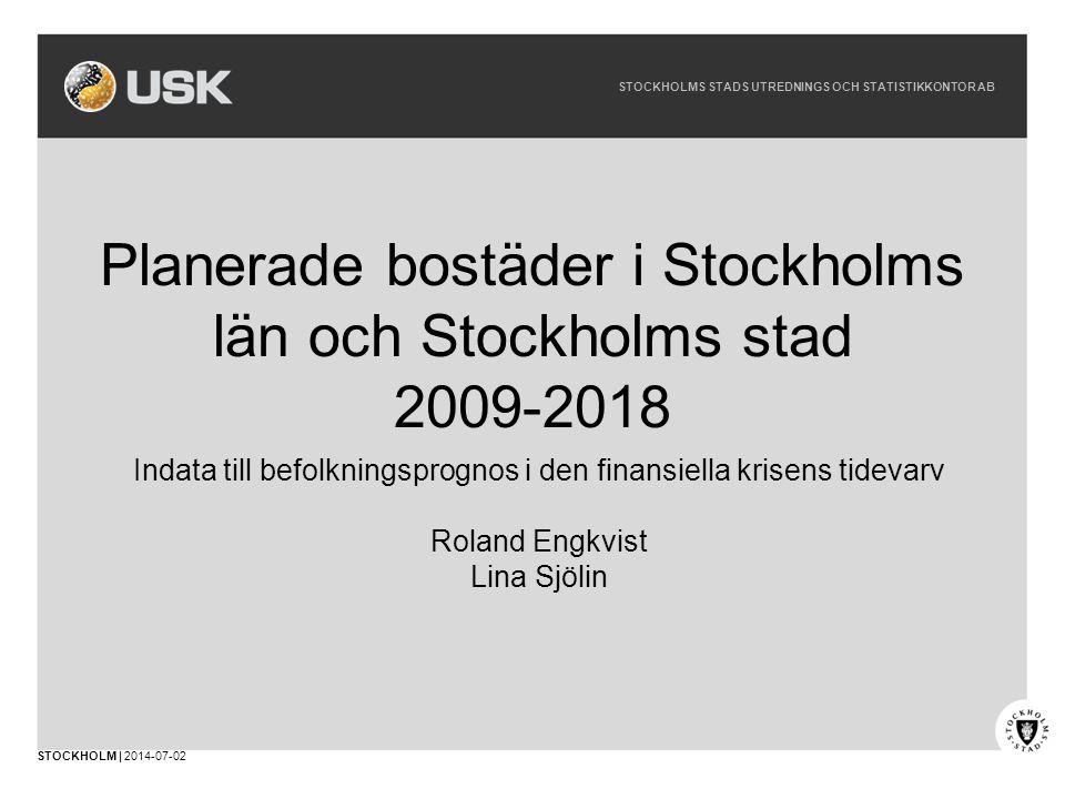 Planerade bostäder i Stockholms län och Stockholms stad 2009-2018
