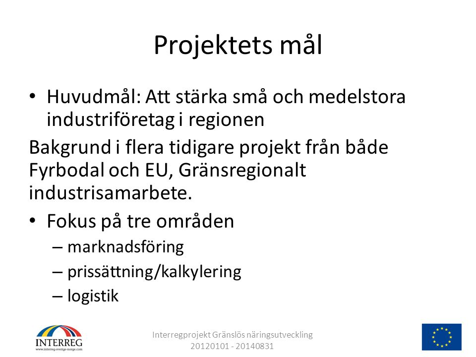 Interregprojekt Gränslös näringsutveckling 20120101 - 20140831