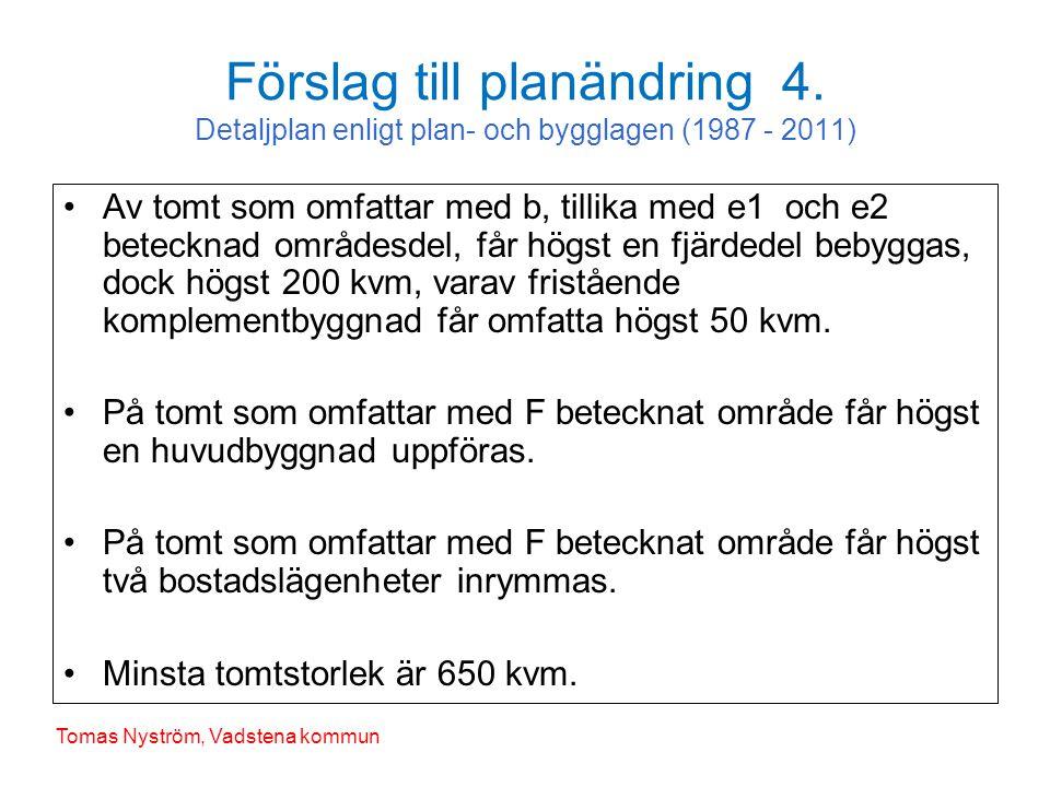 Förslag till planändring 4