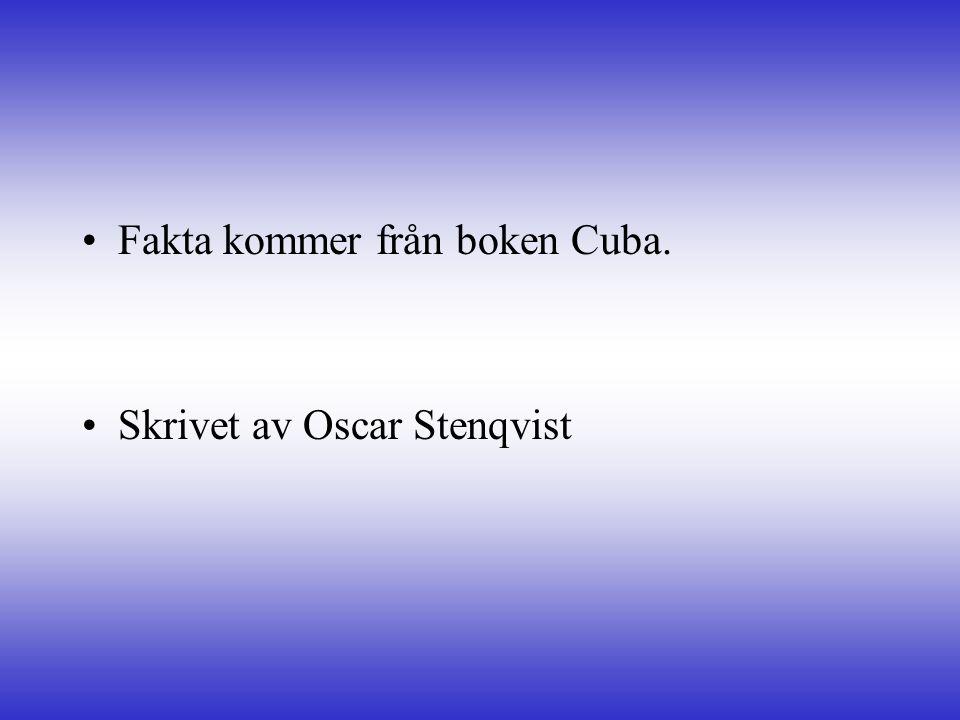 Fakta kommer från boken Cuba.