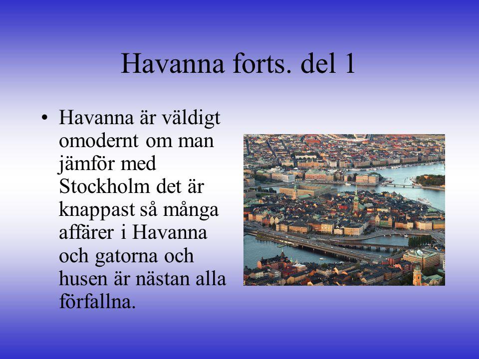 Havanna forts. del 1