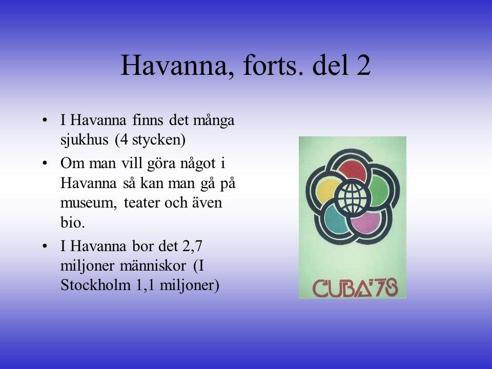 Havanna, forts. del 2 I Havanna finns det många sjukhus (4 stycken)