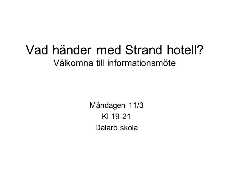 Vad händer med Strand hotell Välkomna till informationsmöte
