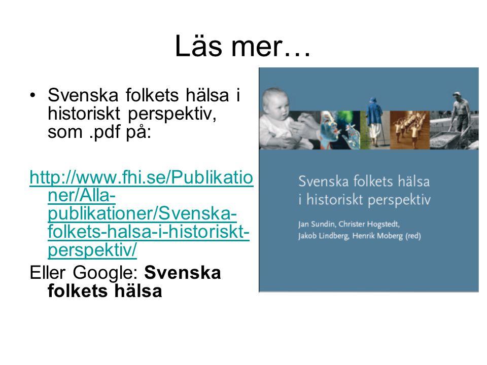 Läs mer… Svenska folkets hälsa i historiskt perspektiv, som .pdf på:
