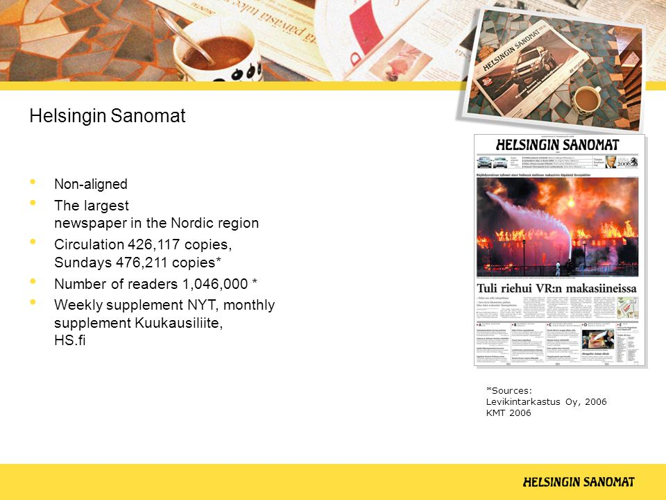 Helsingin Sanomat The largest newspaper in the Nordic region