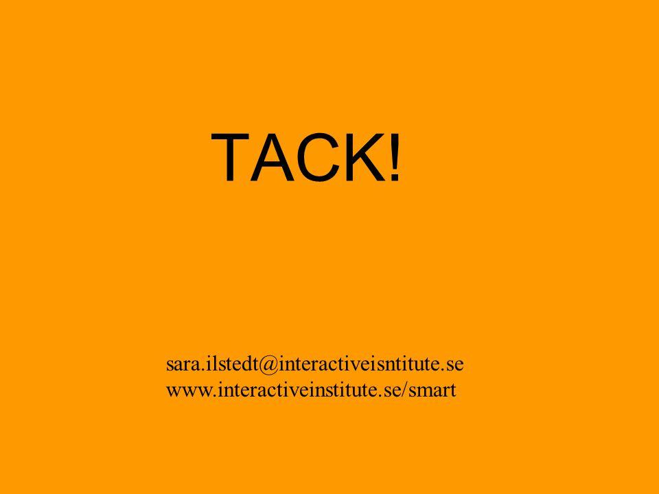 TACK! sara.ilstedt@interactiveisntitute.se