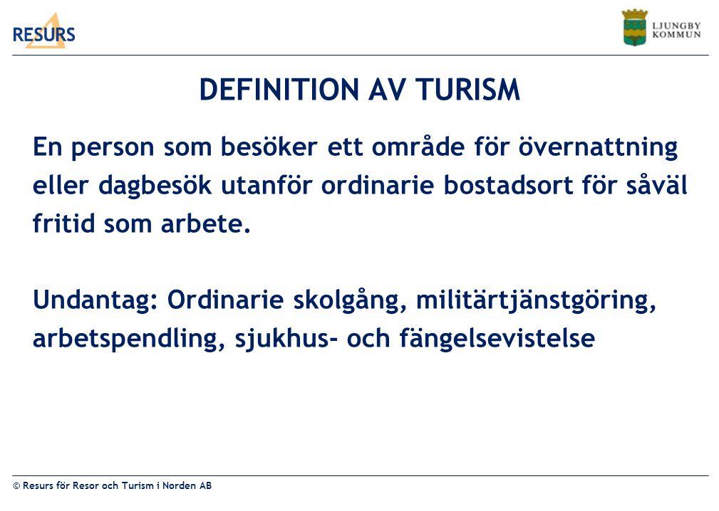 DEFINITION AV TURISM En person som besöker ett område för övernattning
