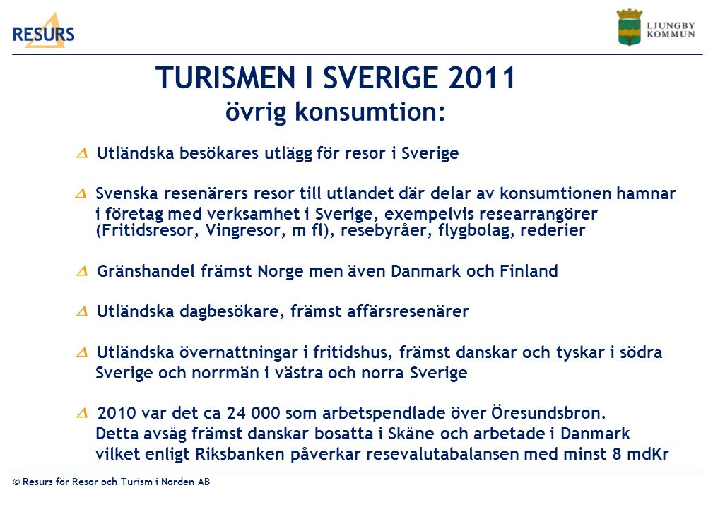 TURISMEN I SVERIGE 2011 övrig konsumtion: