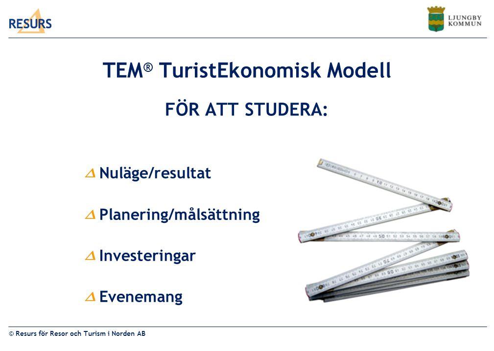 TEM® TuristEkonomisk Modell FÖR ATT STUDERA: