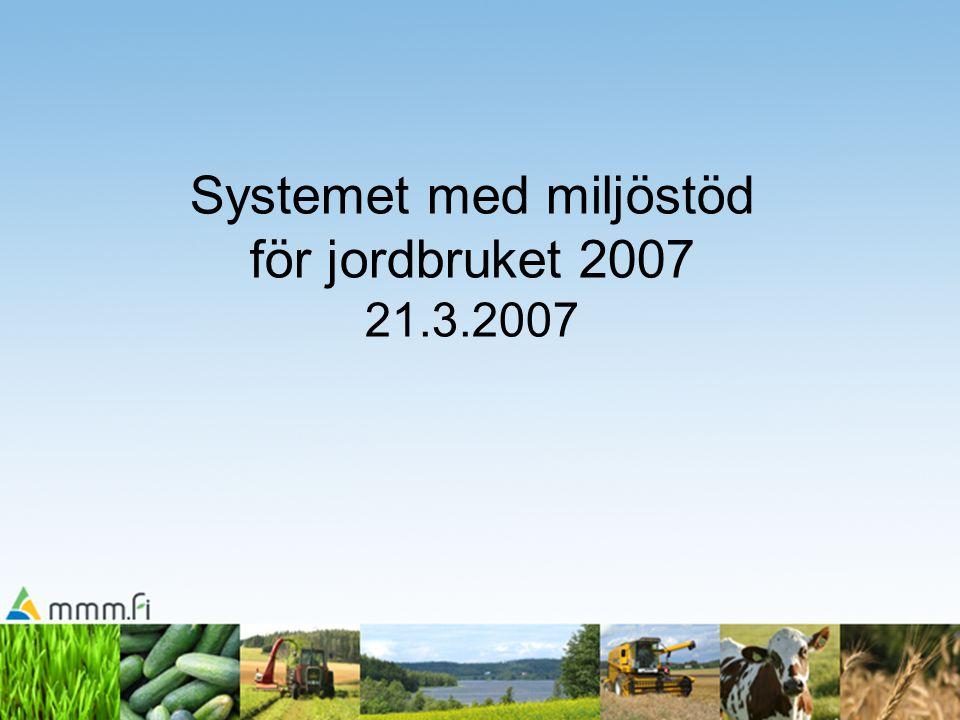 Systemet med miljöstöd för jordbruket 2007 21.3.2007