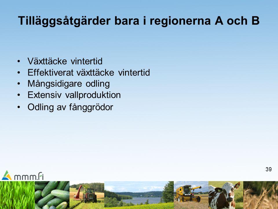 Tilläggsåtgärder bara i regionerna A och B