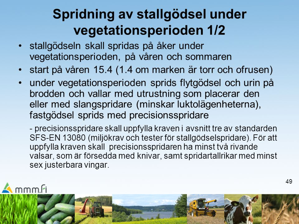 Spridning av stallgödsel under vegetationsperioden 1/2
