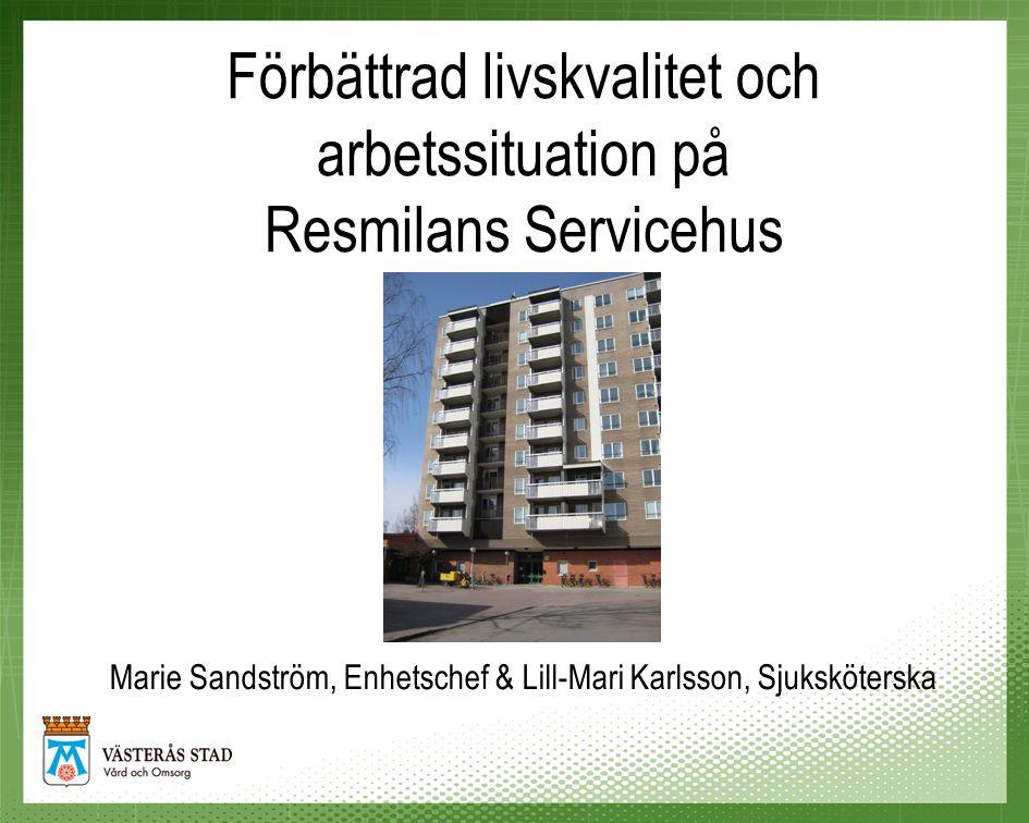 Förbättrad livskvalitet och arbetssituation på Resmilans Servicehus