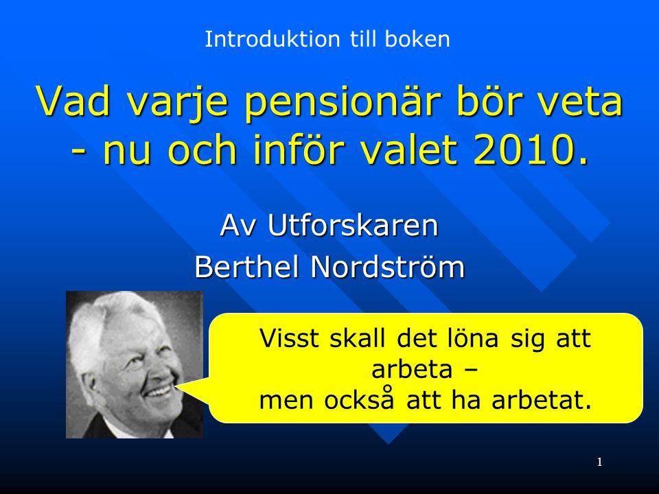 Vad varje pensionär bör veta - nu och inför valet 2010.