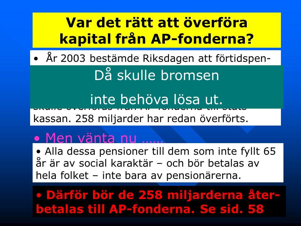 Var det rätt att överföra kapital från AP-fonderna