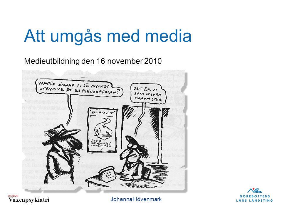 Att umgås med media Medieutbildning den 16 november 2010