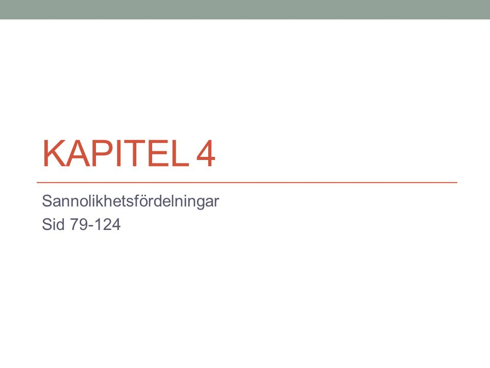 Sannolikhetsfördelningar Sid 79-124
