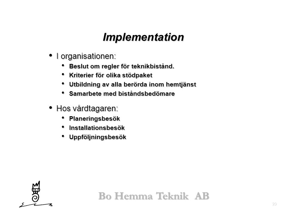 Implementation I organisationen: Hos vårdtagaren: