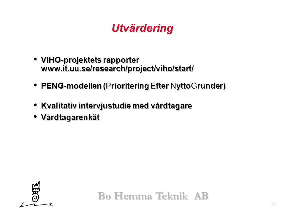 Utvärdering VIHO-projektets rapporter www.it.uu.se/research/project/viho/start/ PENG-modellen (Prioritering Efter NyttoGrunder)