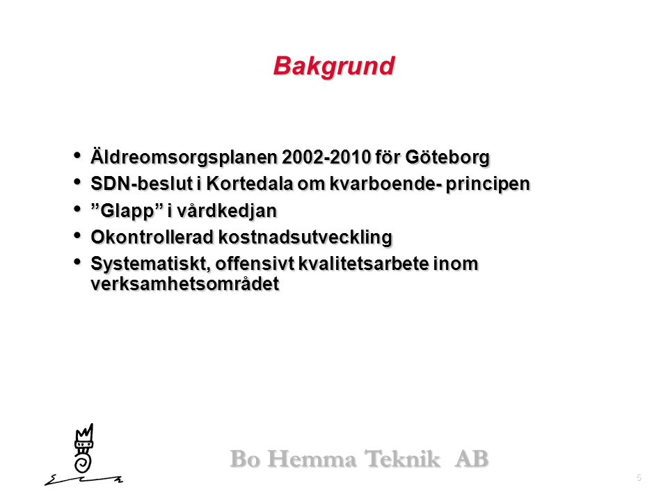 Bakgrund Äldreomsorgsplanen 2002-2010 för Göteborg