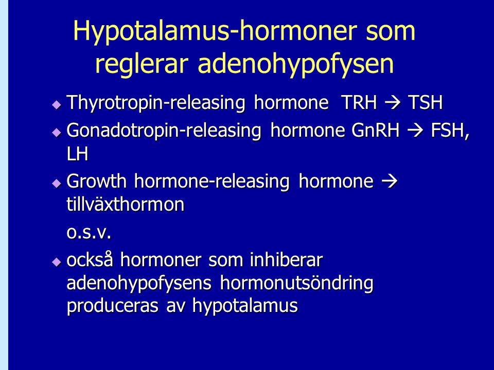 Hypotalamus-hormoner som reglerar adenohypofysen