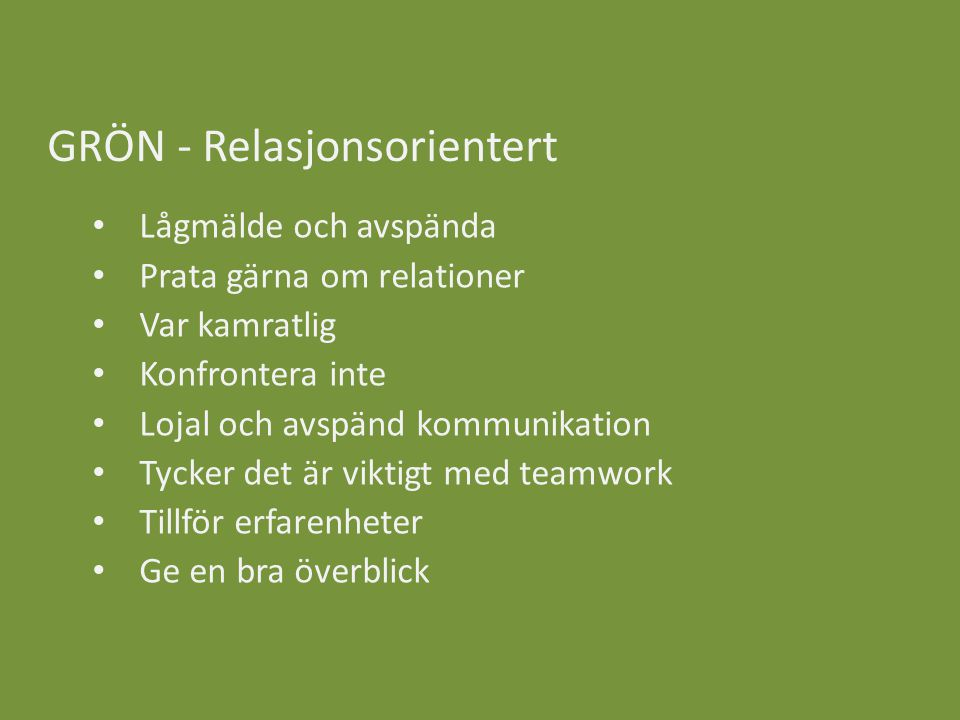 GRÖN - Relasjonsorientert