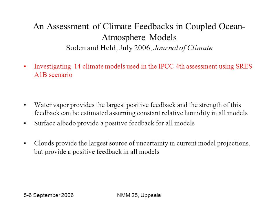 An Assessment of Climate Feedbacks in Coupled Ocean-Atmosphere Models Soden and Held, July 2006, Journal of Climate