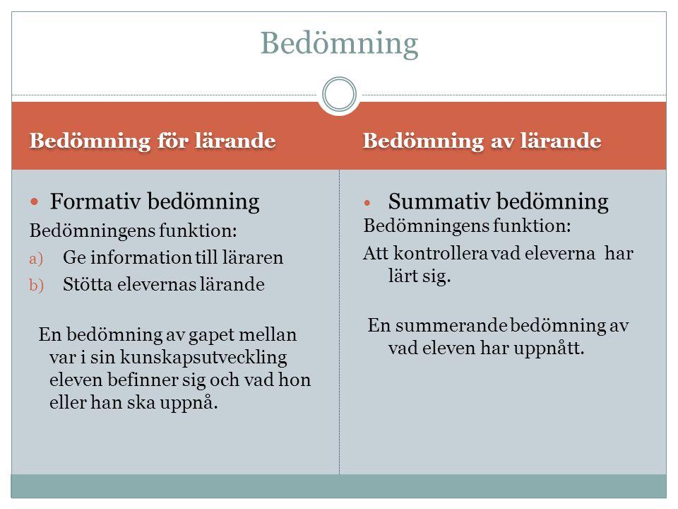 Bedömning Formativ bedömning Summativ bedömning Bedömning för lärande