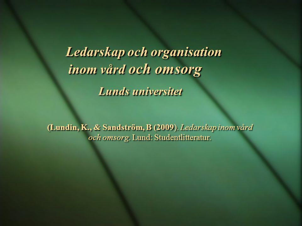 Ledarskap och organisation inom vård och omsorg Lunds universitet