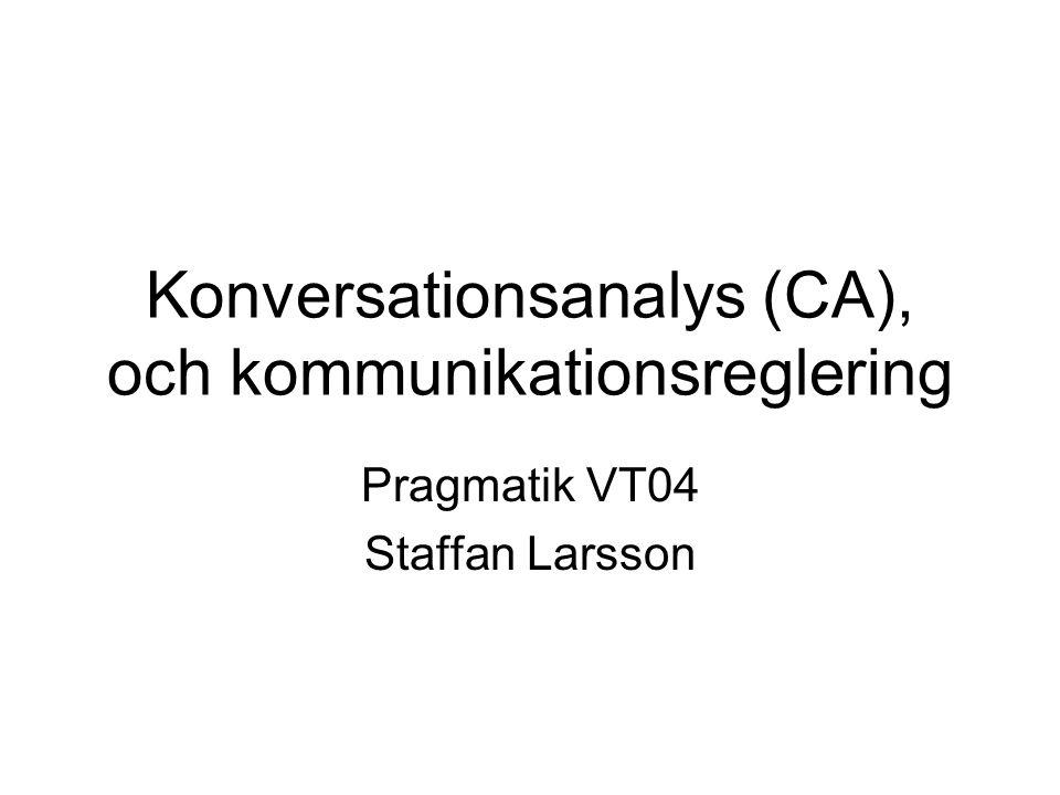 Konversationsanalys (CA), och kommunikationsreglering