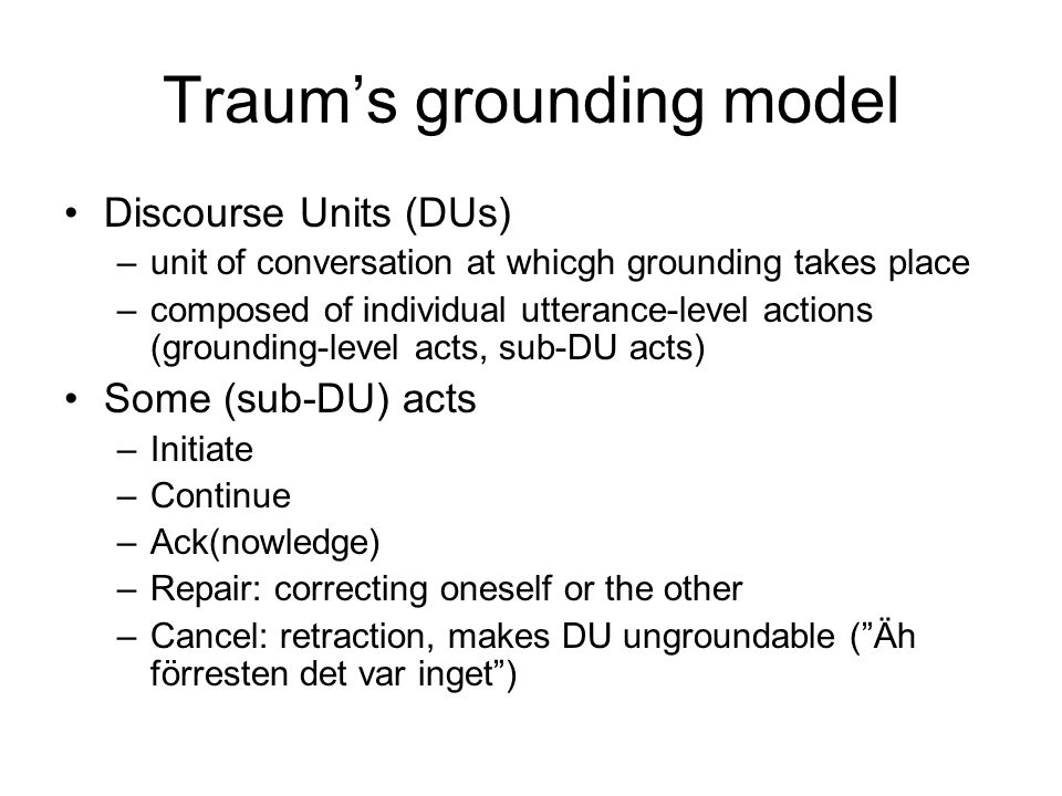 Traum's grounding model