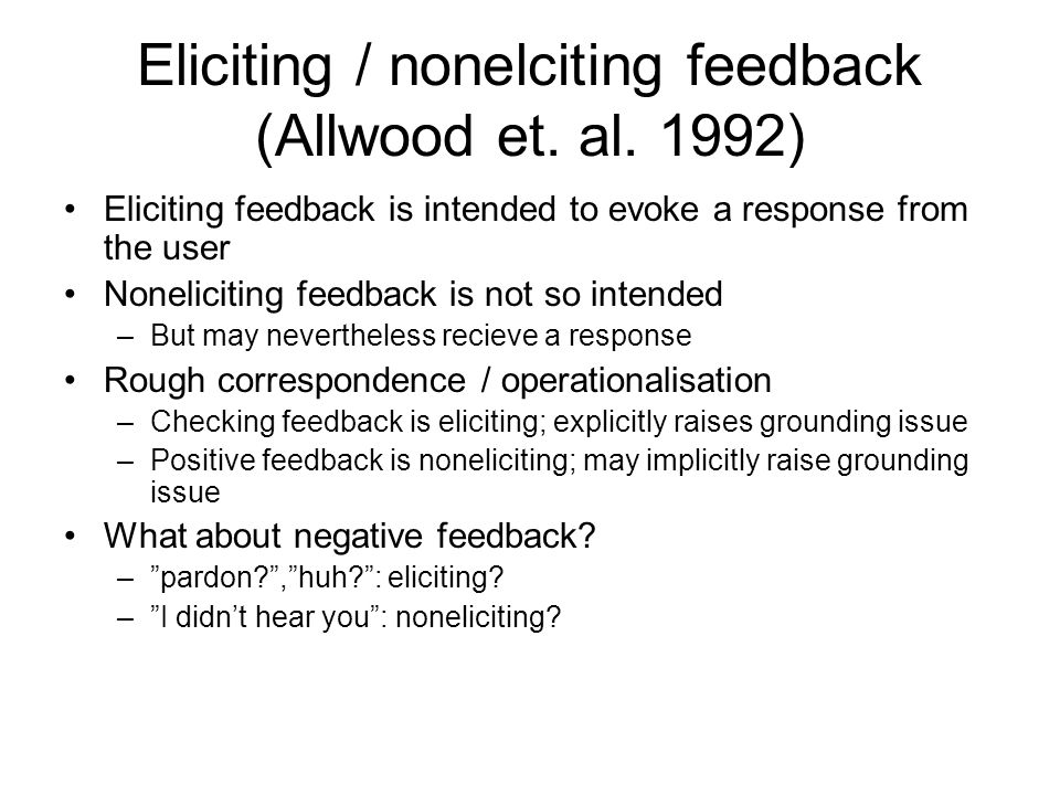 Eliciting / nonelciting feedback (Allwood et. al. 1992)