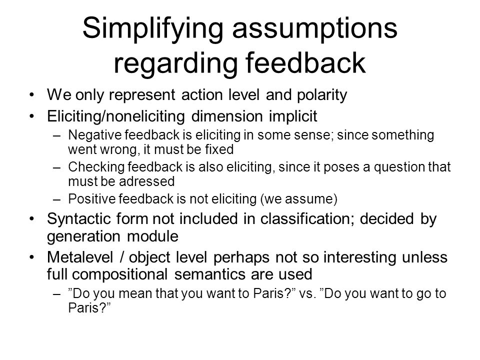 Simplifying assumptions regarding feedback