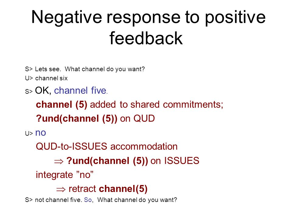 Negative response to positive feedback