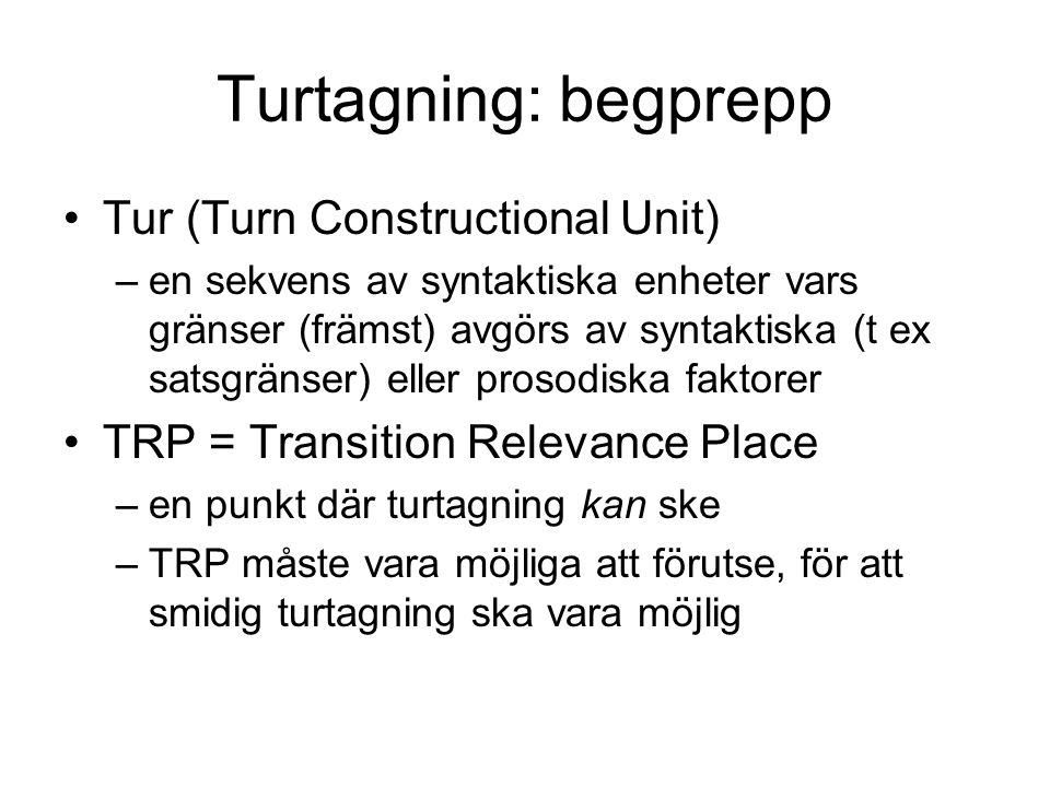 Turtagning: begprepp Tur (Turn Constructional Unit)