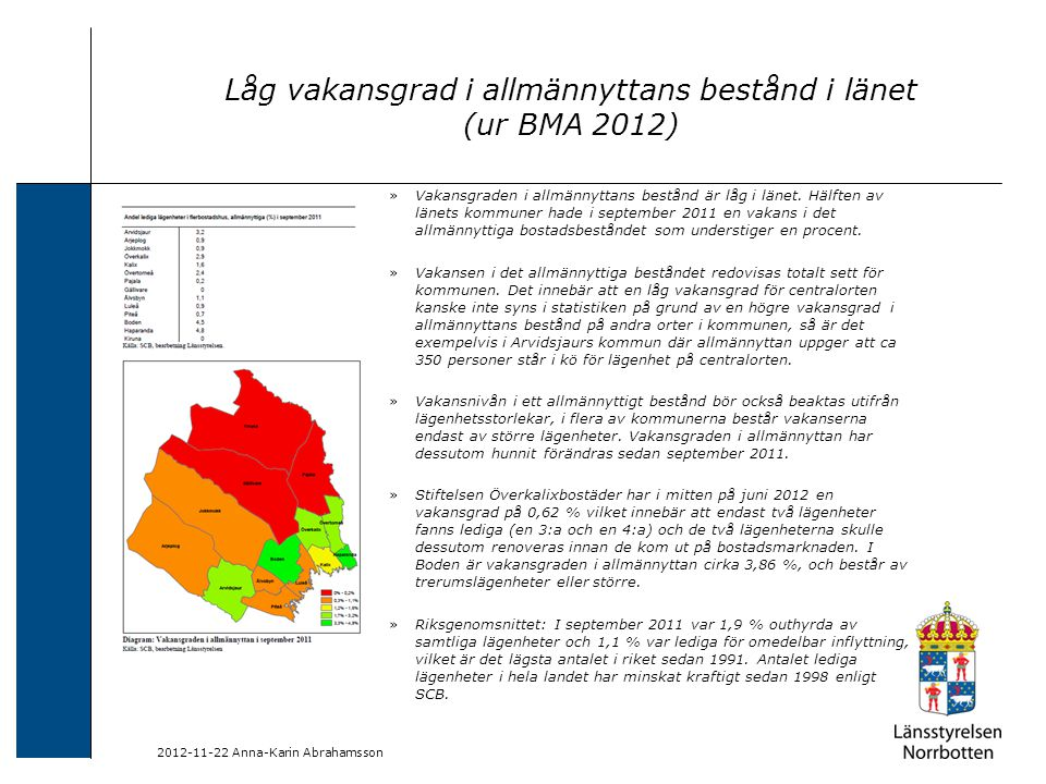 Låg vakansgrad i allmännyttans bestånd i länet (ur BMA 2012)