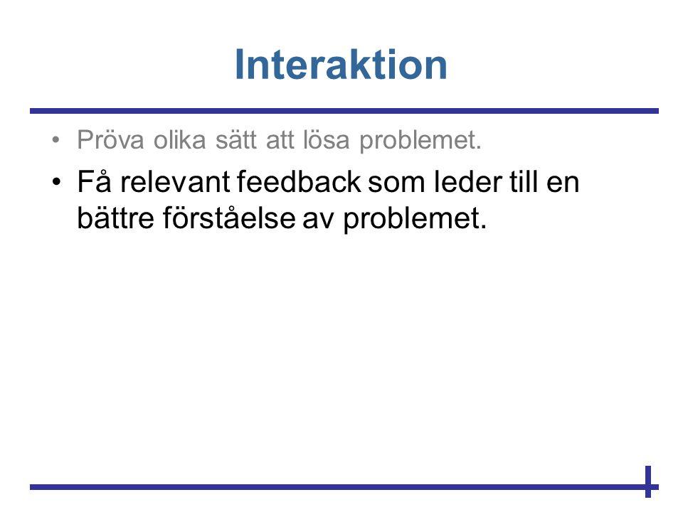 Interaktion Pröva olika sätt att lösa problemet.